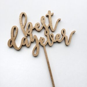 Lucky Rentals // Best Day Ever Cake Topper // Southern California Wedding Detail Rentals // Lucky Day Events Co.